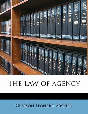 The Law of Agency by Archer, Gleason Leonard, Jr. [Paperback]